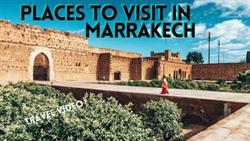 BEST PLACES TO VISIT IN MARRAKECH | TRAVEL VIDEO | Morocco
